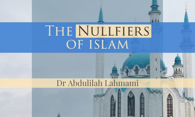 The Nullifiers Of Islam | Dr Abdulilah Lahmami | Manchester